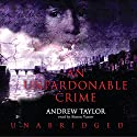 An Unpardonable Crime Audiobook by Andrew Taylor Narrated by Simon Vance