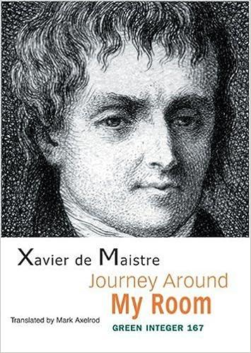 Journey Around My Room Green Integer De Maistre Xavier 9781933382784 Amazon Com Books