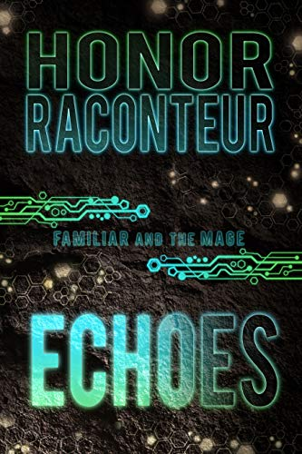Echoes (The Familiar and the Mage Book 4)