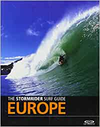 The Stormrider Surf Guide Europe: Amazon.es: Sutherland, Bruce: Libros en idiomas extranjeros