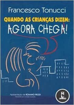 Quando As Criancas Dizem: Agora Chega!   Amazon.com.br