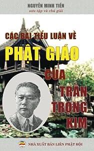 Cac bai tieu luan ve Phat giao cua Tran Trong Kim: Ban in nam 2017 (Vietnamese Edition)