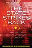 img - for The State Strikes Back: The End of Economic Reform in China? book / textbook / text book