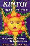Kintui, Vision of the Incas, Jessie E. Ayani, 0964876302