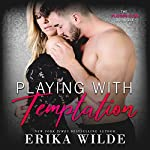 Playing with Temptation: The Players Club, Book 1 | Erika Wilde