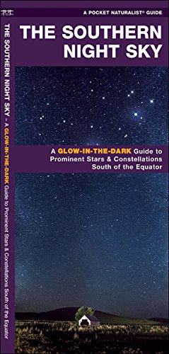 (The Southern Night Sky: A Folding Glow-in-the-Dark Pocket Guide to Prominent Stars & Constellations South of the Equator (Earth, Space and Culture))