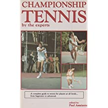 Championship Tennis by the Experts: How to Play Championship Tennis (West Point sports/fitness series)