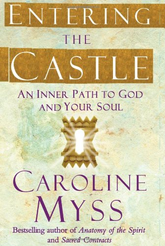 Download Entering the Castle: An Inner Path to God and Your Soul PDF