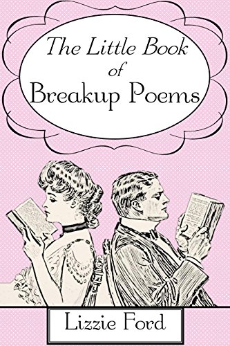 Amazon.com: The Little Book of Breakup Poems eBook: Lizzie Ford ...