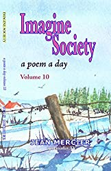 IMAGINE SOCIETY: A POEM A DAY - Volume 10 (Jean Mercier's A Poem A Day)