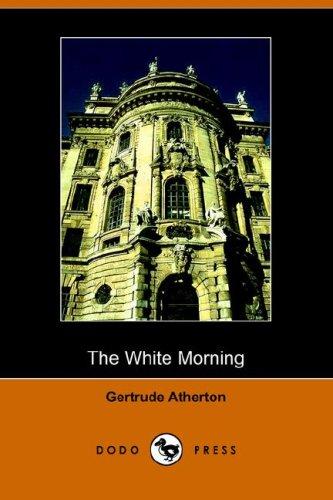 Download The White Morning (Dodo Press) PDF