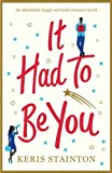 img - for It Had To Be You: An absolutely laugh out loud romance novel book / textbook / text book