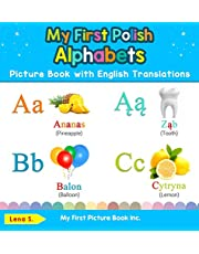 My First Polish Alphabets Picture Book with English Translations: Bilingual Early Learning & Easy Teaching Polish Books for Kids (1)