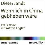 Wenn ich in China geblieben wäre   Dieter Jandt