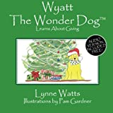 Wyatt the Wonder Dog: Learns About Giving