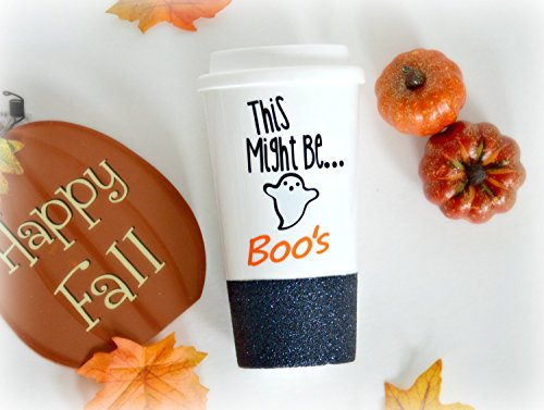 Halloween Mug, This Might Be Boo's Mug, Boo Mug, Ghost mug, Happy Halloween Mug, Funny Coffee Mug, Glitter Coffee Mug, Glitter Travel Mug