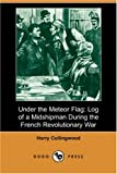 img - for Under the Meteor Flag: Log of a Midshipman During the French Revolutionary War (Dodo Press) book / textbook / text book