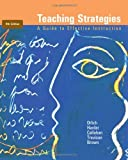 img - for Teaching Strategies: A Guide to Effective Instruction Ninth (9th) Edition By Donald C. Orlich, Robert J. Harder, Richard C. Callahan, Michael S. Trevisan, Abbie H. Brown book / textbook / text book