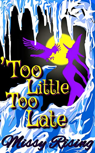 'Too Little Too Late (A Familiar Love Mystery Book 5) by [Rising, Missy]
