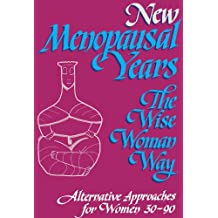 New Menopausal Years The Wise Woman Way