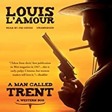 A Man Called Trent: A Western Duo Audiobook by Louis L'Amour Narrated by Jim Gough