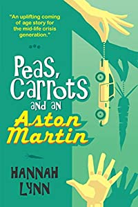 Peas, Carrots And An Aston Martin by Hannah Lynn ebook deal
