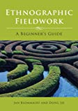 Ethnographic Fieldwork: A Beginner's Guide