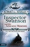Inspector Swanson und das Schwarze Museum: Ein viktorianischer Krimi (Baker Street Bibliothek, Band 4)