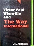 Victor Paul Wierwille and the Way International, J. L. Williams, 0802492339