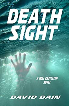 Death Sight: A Will Castleton Novel (Will Castleton (Paranormal Detective) Book 1) by [Bain, David]