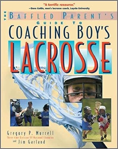Book's Cover of The Baffled Parent's Guide to Coaching Boys' Lacrosse (Baffled Parent's Guides) (Inglés) Tapa blanda – Ilustrado, 16 marzo 2002