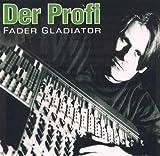 Der Profi by Fader Gladiator