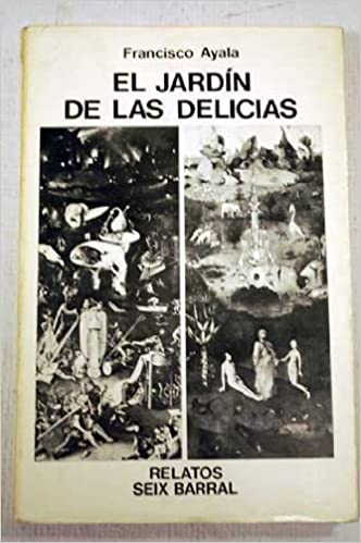 Jardin de las delicias, el: Amazon.es: Ayala, Francisco: Libros