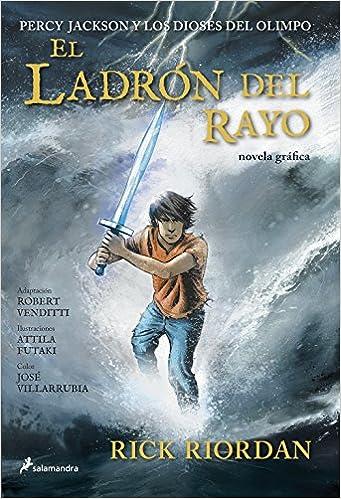 Percy Jackson y los dioses del Olimpo: El ladron del rayo-novela grafica (Spanish Edition): Rick Riordan, Salamandra, Attila Futaki: 9788498384048: ...