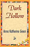 Dark Hollow, Anna Katherine Green, 1421844192