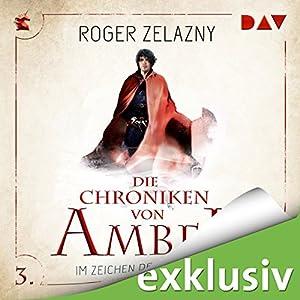 Im Zeichen des Einhorns (Die Chroniken von Amber: Corwin-Zyklus 3) Hörbuch von Roger Zelazny Gesprochen von: Stefan Kaminski