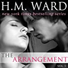 The Arrangement, Volume 1 Audiobook by H.M. Ward Narrated by Kitty Bang