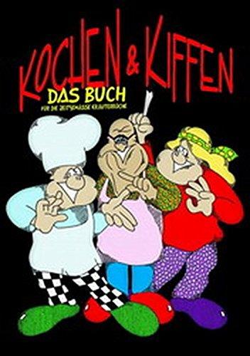 Kochen & Kiffen: Das Buch für die zeitgemässe Kräuterküche