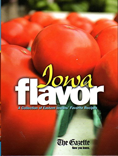 Iowa Flavor : A Collection of Eastern Iowans' Favorite Recipes