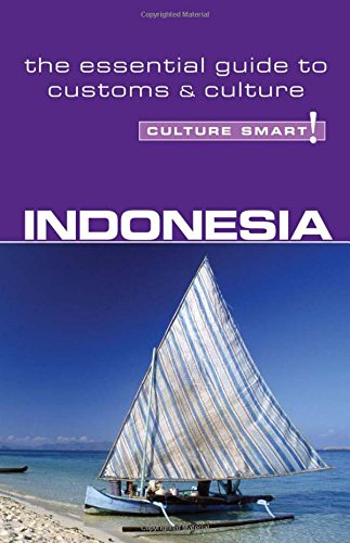 Indonesia - Culture Smart!: The Essential Guide to Customs & Culture