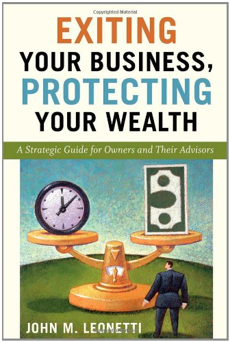Exiting Your Business, Protecting Your Wealth: A Strategic Guide for Owners and Their Advisors
