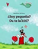 img - for  Soy peque a? Ou te la'ititi?: Libro infantil ilustrado espa ol-samoano (Edici n biling e) (Spanish Edition) book / textbook / text book