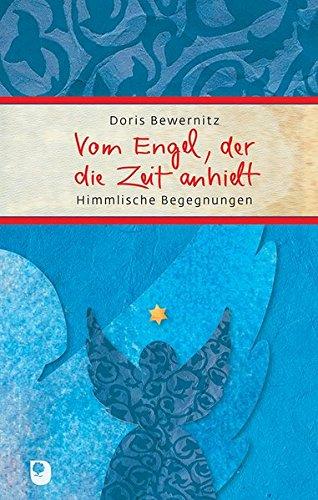 Vom Engel, der die Zeit anhielt: Himmlische Begegnungen (Eschbacher Präsent)