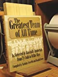img - for The Greatest Team of All Time: As Selected by Baseball's Immortals, from Ty Cobb to Willie Mays book / textbook / text book