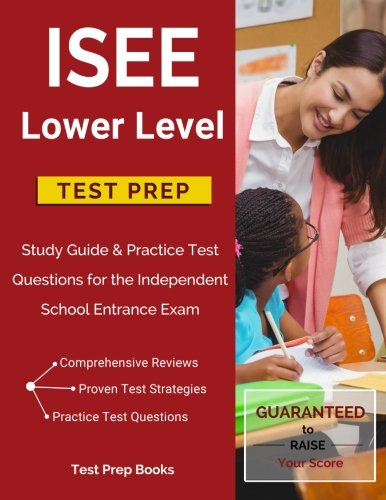 ISEE Lower Level Test Prep Study Guide Practice Questions For The Independent School Entrance Exam