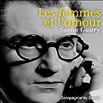 Les femmes et l'amour | Sacha Guitry