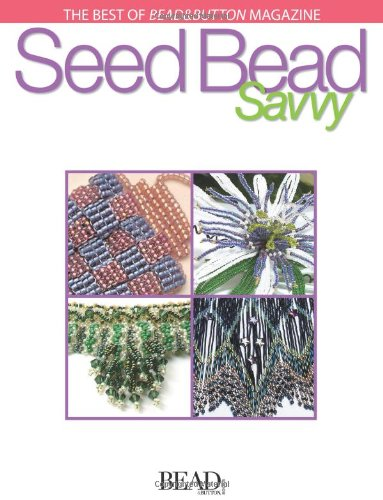Seed Bead Savvy (Best of Bead & Button (Button Seed)