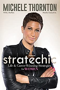 Stratechic: Life & Career Winning Strategies for Women by [Thornton Ghee, Michele]