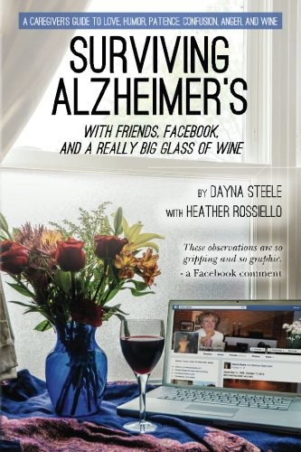 Surviving Alzheimers With Friends  Facebook  And A Really Big Glass Of Wine