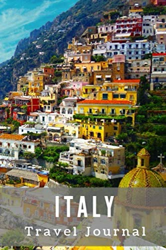 Italy Travel Journal: Travel log/book with 50 double pages for diary entries and 20 pages for notes,  Positano, Amalfi Coast, Italy